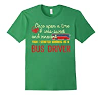 Once Upon A Time I Started Working As A Bus Driver Shirt Forest Green