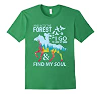 Into The Forest I Go Lose My Mind Find My Soul Horse Lover T-shirt Forest Green
