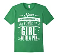 Never Underestimate A Girl With A Pen Author Writer T Shirt Forest Green