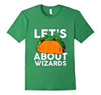 Let's Taco About Wizards T-shirt Halloween Costume Shirt T-shirt Forest Green