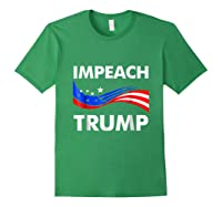 Impeach Trump T Shirt Anti Trump July 4th Gift Tee Forest Green