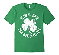 Kiss Me I M Mexican T Shirt Saint Patrick Day Gift Shirt Forest Green