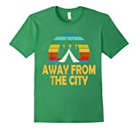 Funny Camping Shirt Away From The City Summer Gift Forest Green