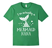 I M Actually A Mermaid Nana Funny Mother S Day Shirt Gift Forest Green