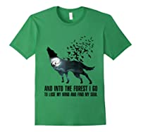 Wolf Lover Gift Shirt I Go To Lose My Mind And Find My Soul T Shirt Forest Green