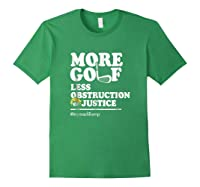 Funny Impeach Trump T Shirt More Golf Less Obstruction Forest Green