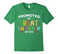 Promoted To Great Single Mom Est 2019 T Shirt Mother S Day Forest Green