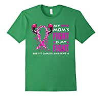 My Mom S Fight Is My Fight Breast Cancer Awareness Month T Shirt Forest Green