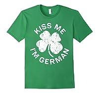 Kiss Me I M German T Shirt Saint Patrick Day Gift Shirt Forest Green