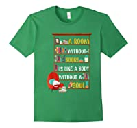 A Room Without Books Is Like A Body Without A Soul T Shirt Forest Green