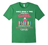 Once Upon A Time There Was A Girl Who Really Loved Books Premium T Shirt Forest Green