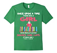 Once Upon A Time There Was A Girl Who Really Loved Books T Shirt Forest Green