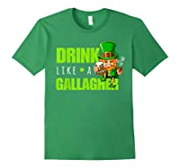 Drink Like A Gallagher Shirt Funny St Patricks Day Tee Forest Green