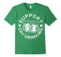 Support Day Drinking T Shirt Saint Patricks Day Gift Forest Green