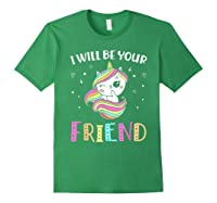 I Will Be Your Friend Stop Bullying Friendship Unicorn T-shirt Forest Green