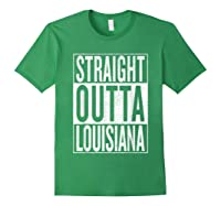 Straight Outta Louisiana Great Travel Out Gift Idea Shirts Forest Green