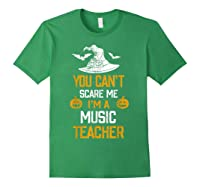 You Can T Scare Me I M A Music Tea Halloween Shirts Forest Green