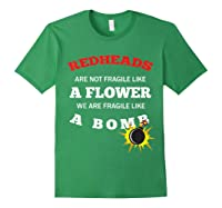 Redheads Are Not Fragile Like A Flower We Are Fragile Shirts Forest Green