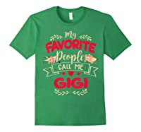 My Favorite People Call Me Gigi Mothers Day Gift T Shirt Forest Green