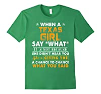 When A Texas Girl Say What It S Not Because She Didn T Hear Shirts Forest Green