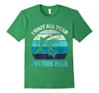 Wait All Year For This Week Funny Shark Shirts Forest Green