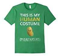 This Is My Human Costume I'm Really A Potato Shirts Forest Green