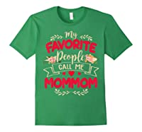 My Favorite People Call Me Mommom Mothers Day Gift T Shirt Forest Green