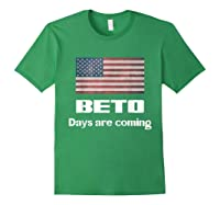 Beto Days Are Coming Usa Election Shirt 2020 Support Forest Green