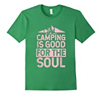 Camping Is Good For The Soul T-shirt Forest Green