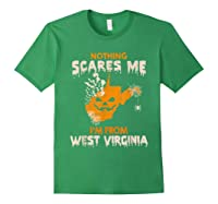 Nothing Scares Me I'm From West Virginia Shirts Forest Green