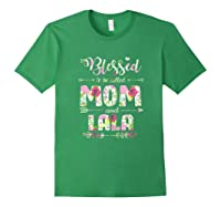 Blessed To Be Called Mom And Lala T Shirt Mothers Day Forest Green