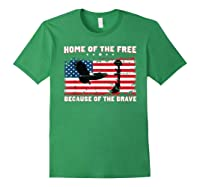 Home Of The Free Because Of The Brave Veterans Tshirt Forest Green