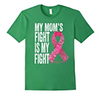 My Mom S Fight Is My Fight Breast Cancer Awareness Gifts Premium T Shirt Forest Green