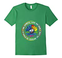 Be Careful Who You Hate It Could Be Someone Lgbt Gift Shirts Forest Green