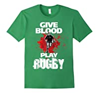 Give Blood Playrugby. Funny Rugby Player Tshirt Forest Green