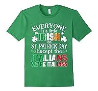 Everyone Is Irish Patrick Day Except Italians Still Italians Shirts Forest Green