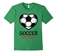 Soccer Is My Valentine T Shirt Galentines Day Tee Forest Green