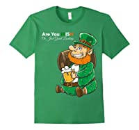 Are You Irish Or Just Good Looking St Patrick Beer Lover Tee T-shirt Forest Green