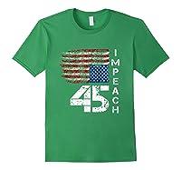 Impeach 45 T Shirt Impeach President Donald Trump Forest Green