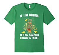 If I M Drunk It S My Camping Friend S Faunt Funny Bear Shirt Forest Green