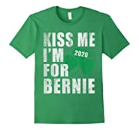 Kiss Me Im For Bernie Sanders 2020 St Patricks Day T Shirt Forest Green
