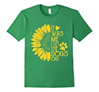 It Was Me I Let The Dogs Out Funny Puppy Lover Gift Shirts Forest Green