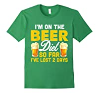 I M On The Beer Diet So Far I Ve Lost 2 Days T Shirt Forest Green