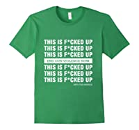This Is Fucked Up President Funny Beto For America Gift T Shirt Forest Green