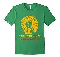 The Lyin King Impeach Anti Trump T Shirt Forest Green