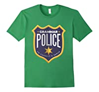 Grammar Police To Correct And Serve Shield Badge T Shirt Forest Green