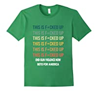 Beto O Rourke This Is Fucked Up Retro Vintage President T Shirt Forest Green
