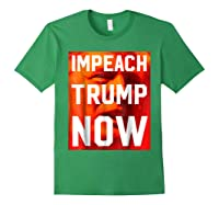 Impeach Trump Now Liberal Political Protest T Shirt Forest Green