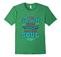 The Beach Free Therapy For The Soul Shirts Forest Green