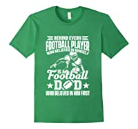 Behind Every Football Player Is A Football Dad Game Day Top T Shirt Forest Green